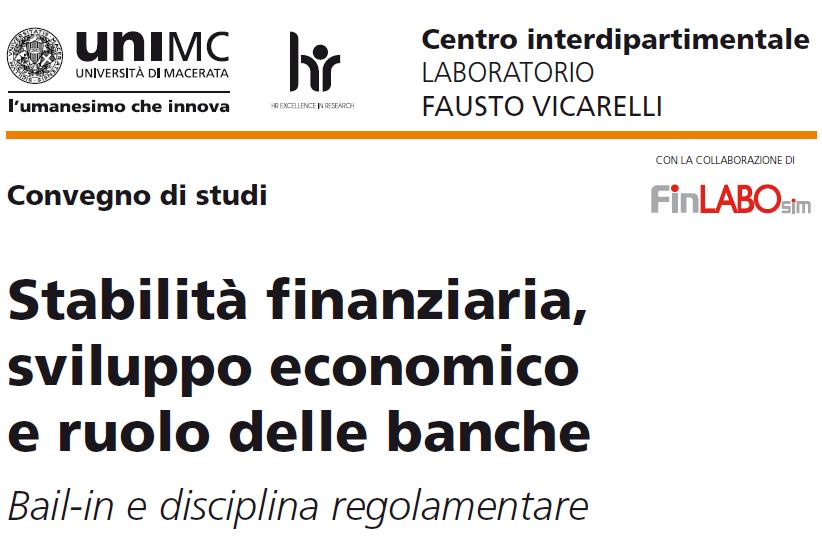 CONVEGNO DI STUDI. Stabilità finanziaria, sviluppo economico e ruolo delle banche. Bail-in e disciplina regolamentare